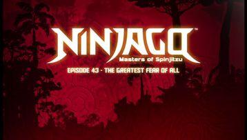 Ninjago - s04e09 - Episode 43 The Greatest Fear of All