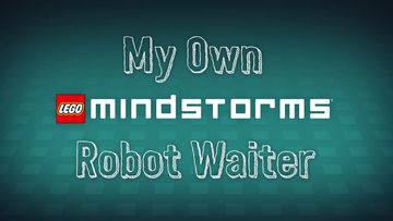 Mindstorms Inventors: Robot Waiter