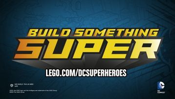 2016 LEGO DC Comics Super Heroes Build Something Super Trailer