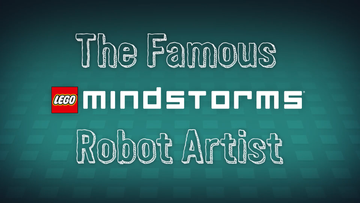 Mindstorms® Inventors: The Famous Robot Artist
